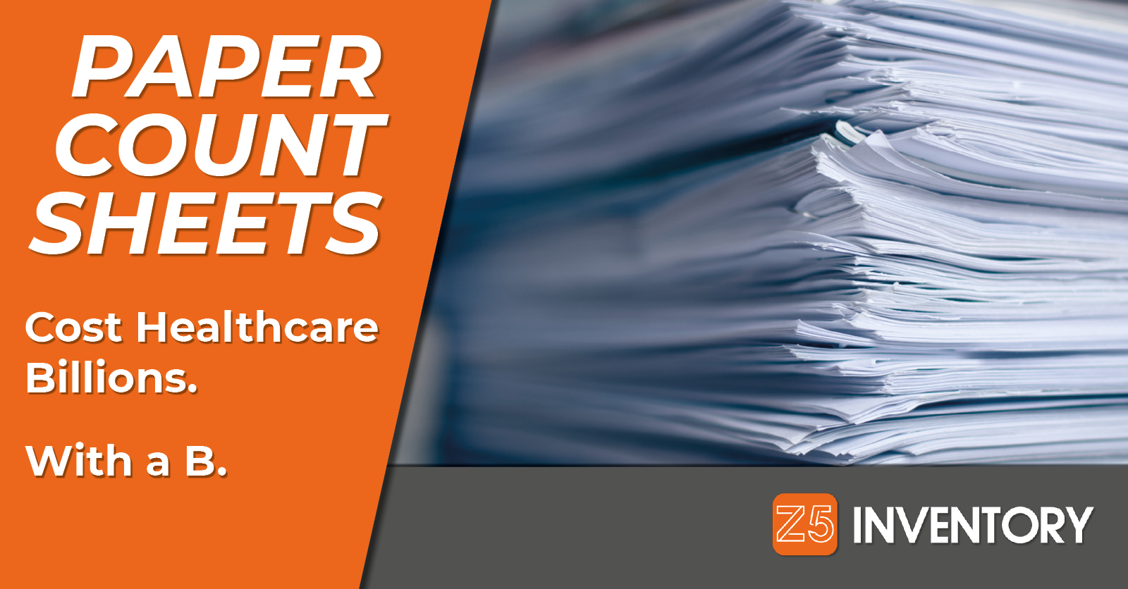 Count Sheets Cost The Healthcare Industry Billions Every Year.