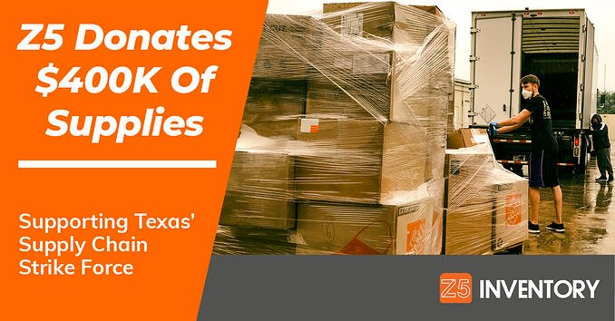 Z5 Inventory donates $400K of supplies to the Texas Supply Chain Strike Force.