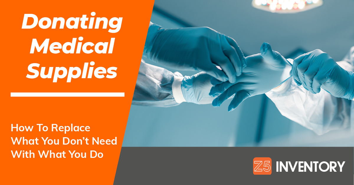 Donated medical supplies are essential in the fight against COVID-19, and Z5 Inventory can help.