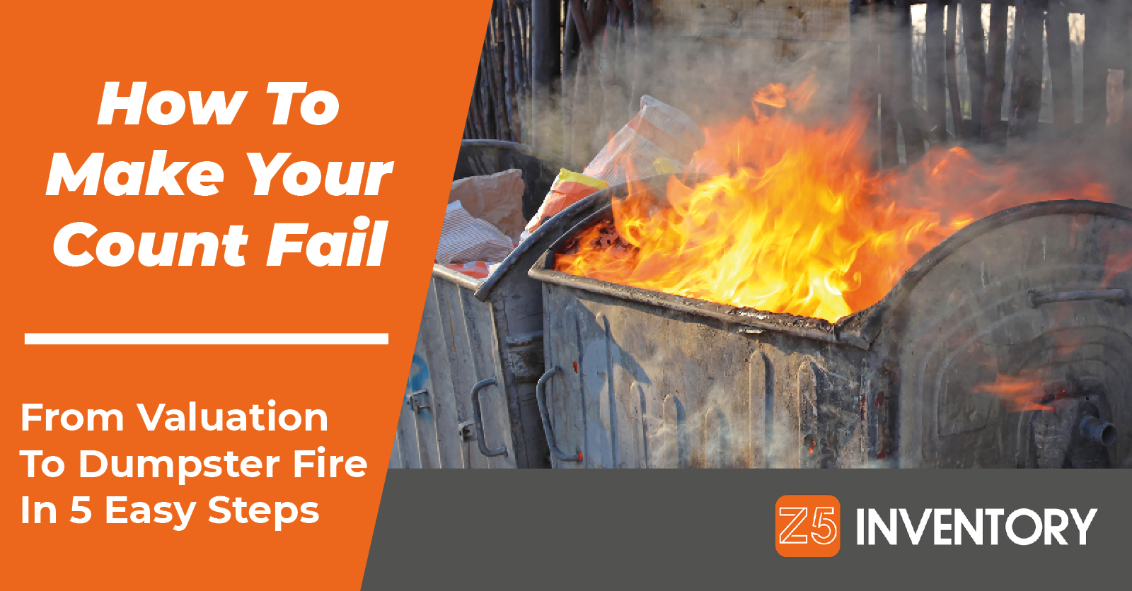 Your Inventory Valuation Is Turning Into A Dumpster Fire.