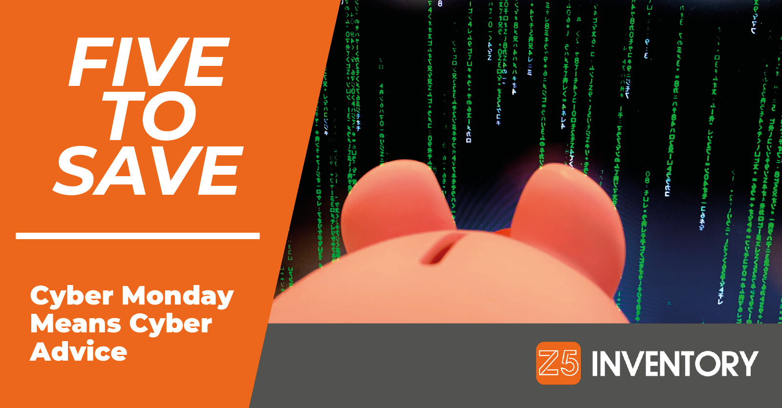 The Z5 Piggy Bank Decodes The Matrix of Cyber Monday Nonsense.