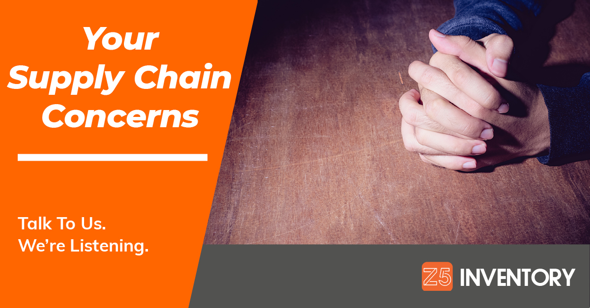 Tell Z5 your supply chain concerns. We're listening.