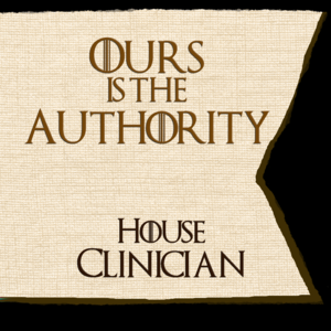 The House Words of House Clinician - Ours is the Authority.